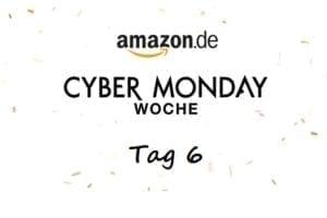 Amazon Cyber Monday Woche Tag 6