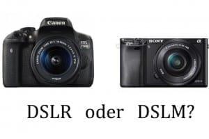 DSLR oder DSLM